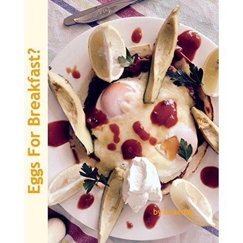 Eggs for Breakfast?