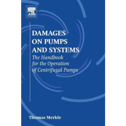 Damages on Pumps and Systems: The Handbook for the Operation of Centrifugal Pumps