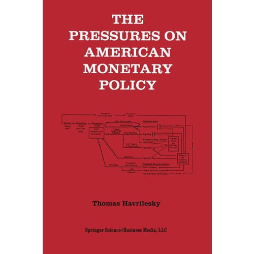 The Pressures on American Monetary Policy / Edition 1