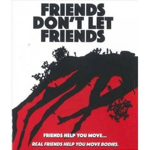 Friends Don't Let Friends (Blu-ray)
