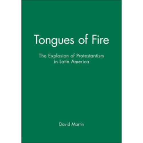 Tongues of Fire: The Explosion of Protestantism in Latin America / Edition 1