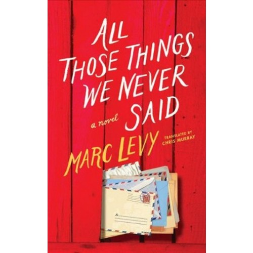 All Those Things We Never Said (Unabridged) (CD/Spoken Word) (Marc Levy)