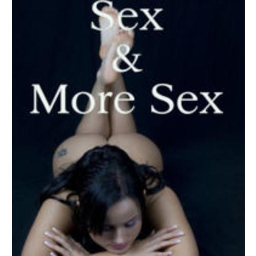 Sex & More Sex