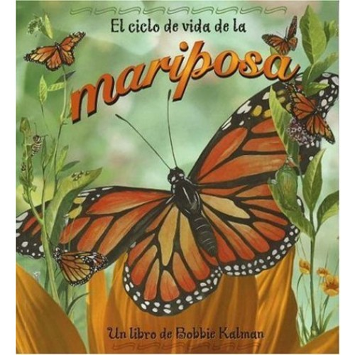 El Ciclo De Vida De La Mariposa/Life cycle of a butterfly (Ciclo De Vida/The Life Cycle) (Spanish Edition)