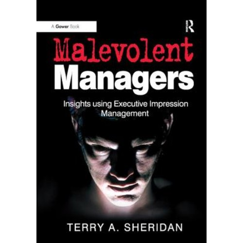 Malevolent Managers: Insights Using Executive Impression Management