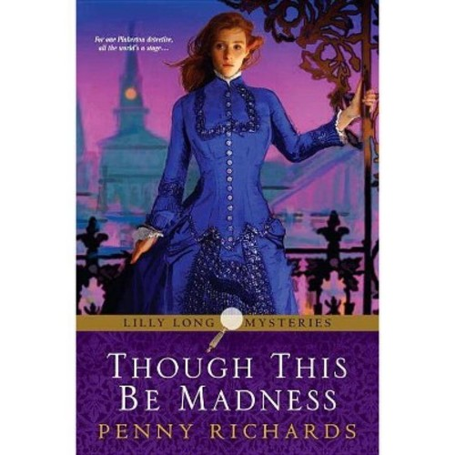 Though This Be Madness (Paperback) (Penny Richards)