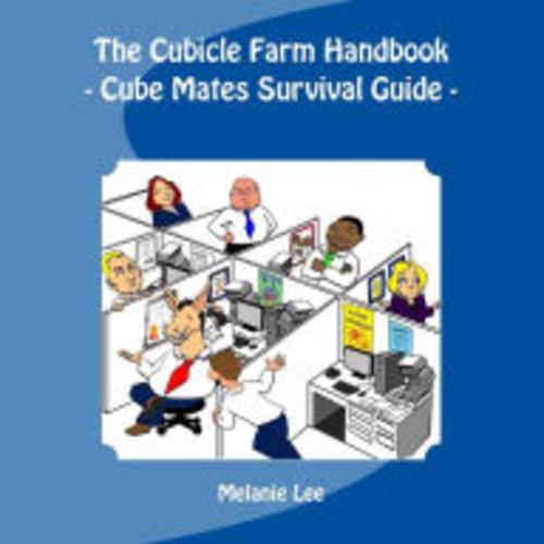 The Cube Farm Handbook: - Cube Mate Survival Guide -