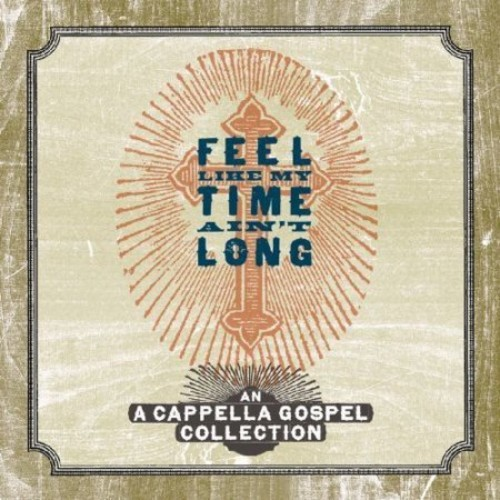 Feel Like My Time Ain't Long [CD]