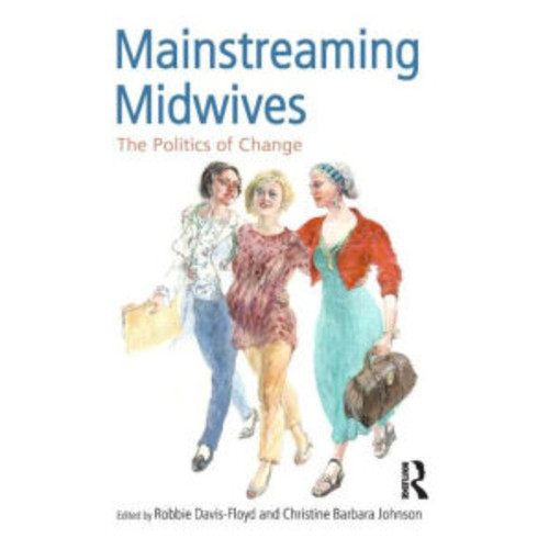 Mainstreaming Midwives / Edition 1