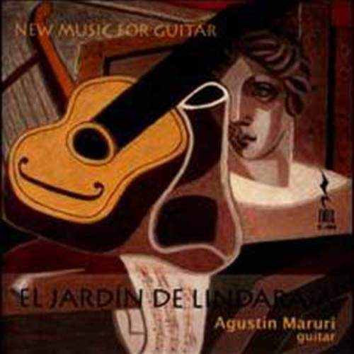 El Jardin de Lindaraja: New Music for Guitar By Agustn Maruri (Audio CD)
