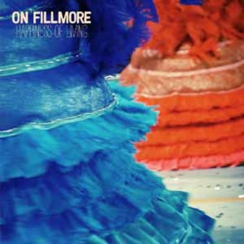 On Fillmore - Happiness of Living [Audio CD]