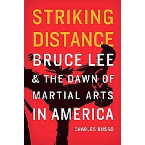 Striking Distance: Bruce Lee & the Dawn of Martial Arts in America (Hardcover)