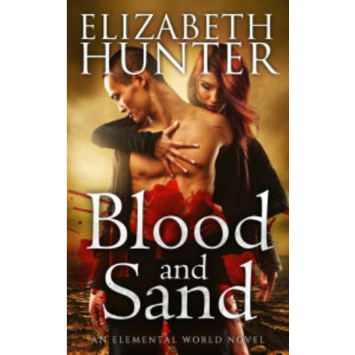 Blood and Sand: Elemental World Book Two