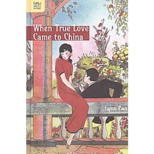 When True Love Came to China (Hardcover)