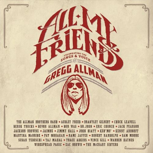 All My Friends: Celebrating the Songs & Voice of Gregg Allman [Blu-Ray Disc]