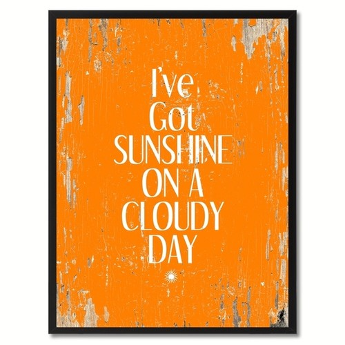 I've Got Sunshine On A Cloudy Day Saying Canvas Print Picture Frame Home Decor Wall Art Gifts [option : 7