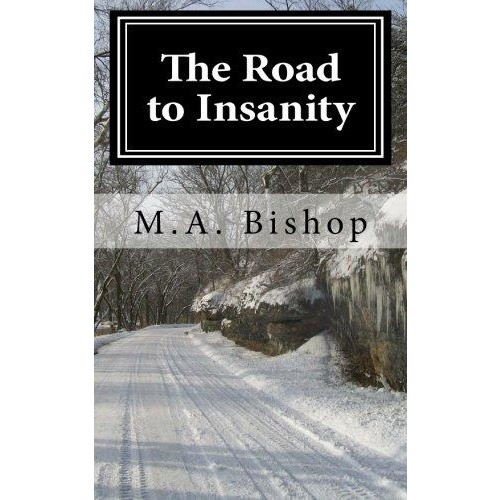 The Road to Insanity