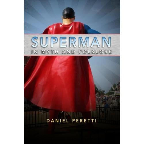 Superman in Myth and Folklore (Hardcover) (Daniel Peretti)