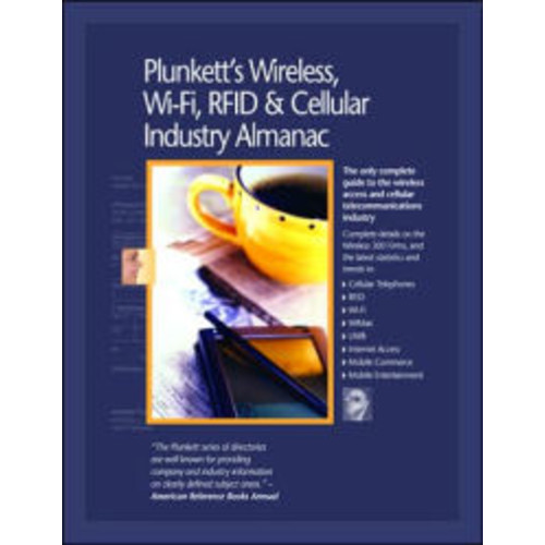 Plunkett's Wireless, WI-Fi, Rfid and Cellular Industry Almanac 2007: Wireless, WI-Fi, Rfid and Cellular Industry Market Research, Statistics, Trends and Leading Companies