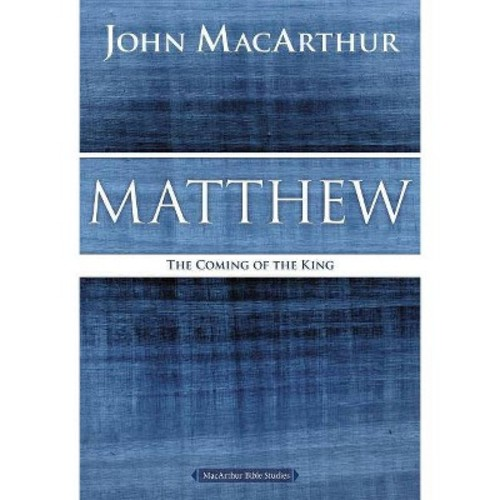 Matthew : The Coming of the King