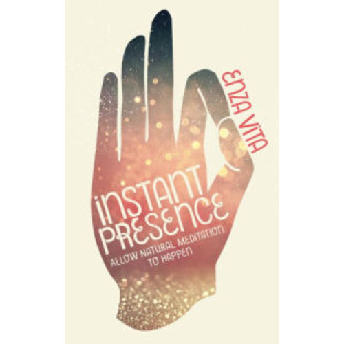 Instant Presence: Allow Natural Meditation to Happen