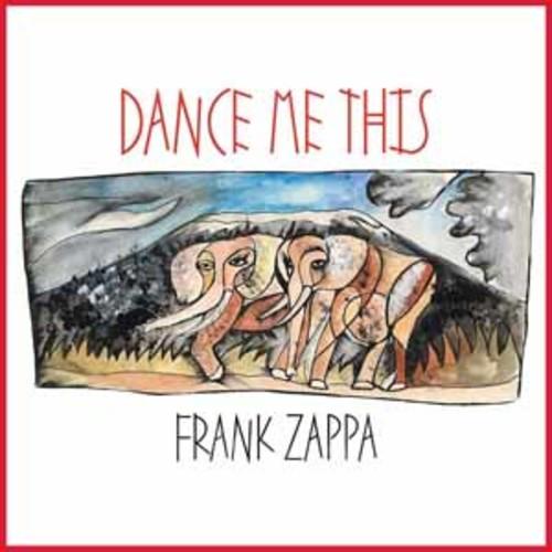 Frank Zappa - Dance Me This [Audio CD]