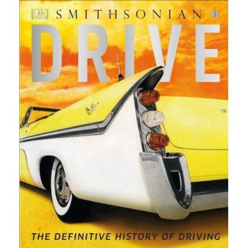 Drive : The Definitive History of Motoring (Hardcover) (Giles Chapman)