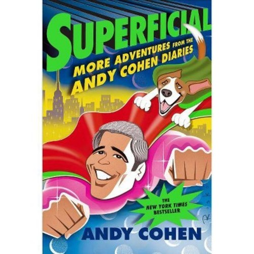 Superficial : More Adventures from the Andy Cohen Diaries (Reprint) (Paperback)