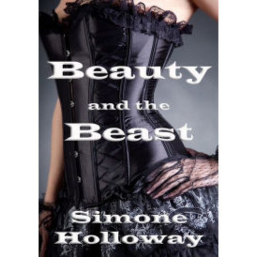 Beauty and the Beast: An Erotic Fairy Tale