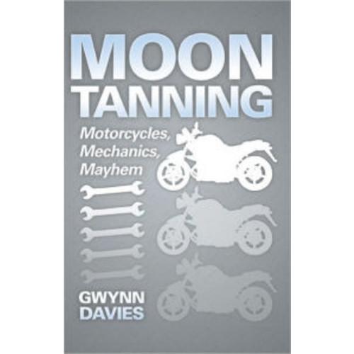 Moon Tanning: Motorcycles, Mechanics, Mayhem
