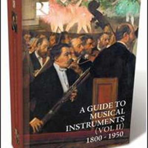 A Guide to Musical Instruments, Vol. 2: 1800-1950 (Audio CD)