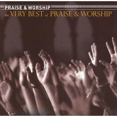 The Very Best of Praise & Worship [CD]