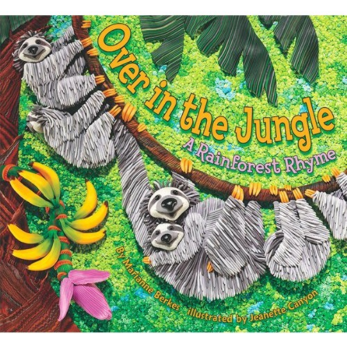 Over in the Jungle: A Rainforest Rhyme