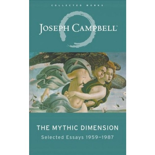 Mythic Dimension : Selected Essays 1959-1987 (Unabridged) (CD/Spoken Word) (Joseph Campbell)