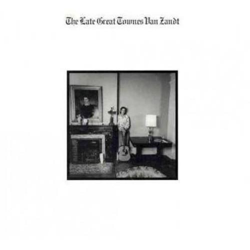 The Late Great Townes Van Zandt [CD]