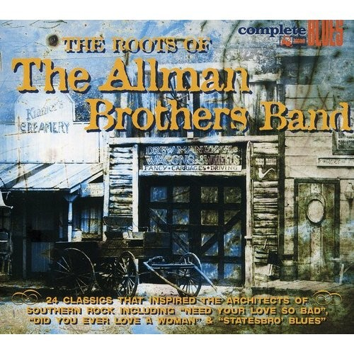 The Roots of the Allman Brothers [CD]