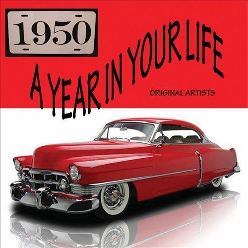 A Year in Your Life: 1950 [CD]