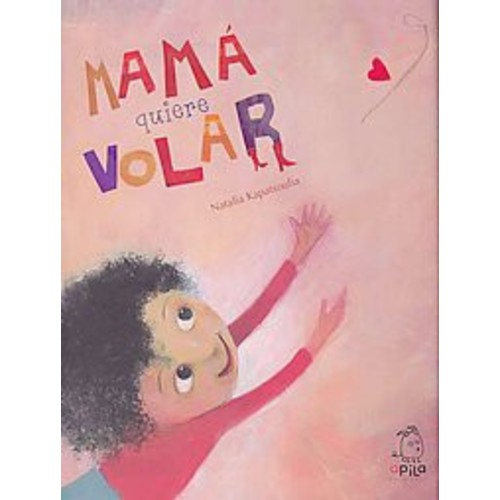 Mama quiere volar / Mom Wants to Fly (Hardcover)