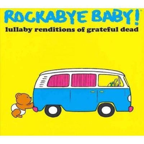 Rockabye Baby! Lullaby Renditions of Grateful Dead [CD]
