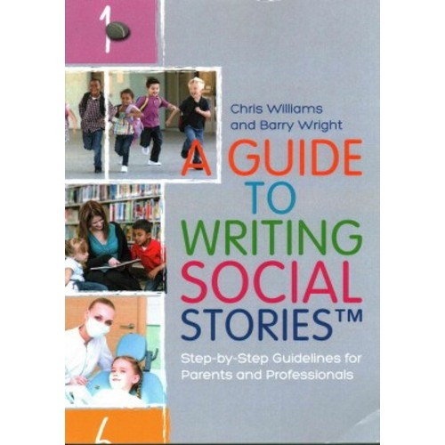 Guide to Writing Social Stories : Step-by-step Guidelines for Parents and Professionals (Paperback)