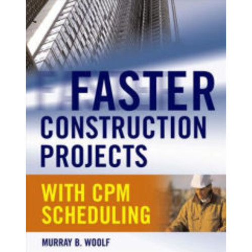 Faster Construction Projects with CPM Scheduling / Edition 1