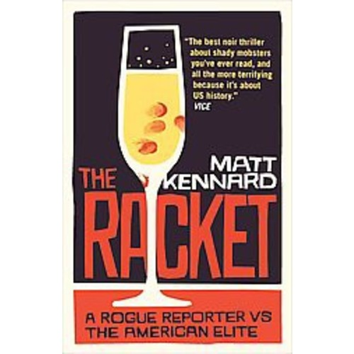 The Racket: A Rogue Reporter Vs the American Elite (Paperback)