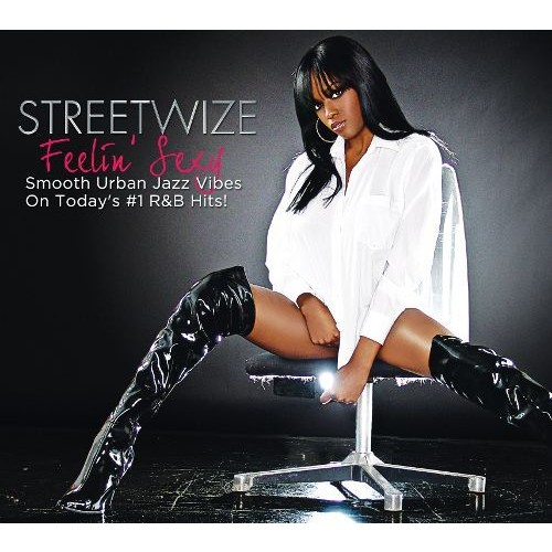 Feelin' Sexy By Streetwize (Audio CD)