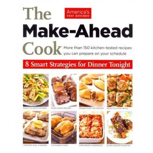 The Make Ahead Cook (Paperback) by America's Test Kitchen