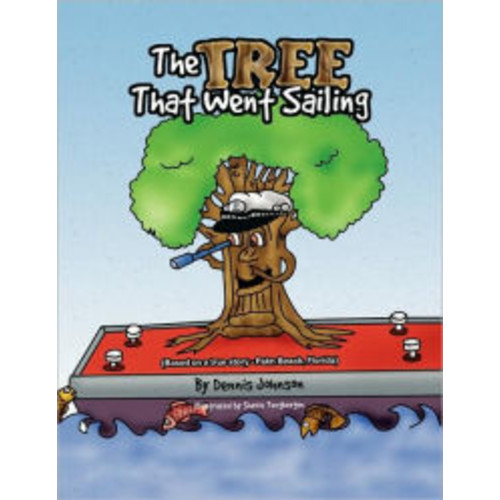 The Tree That Went Sailing: (Based on a true story - Palm Beach, Florida)