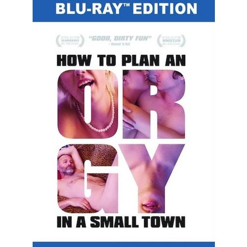 How to Plan an Orgy in a Small Town [Blu-ray] [2015]