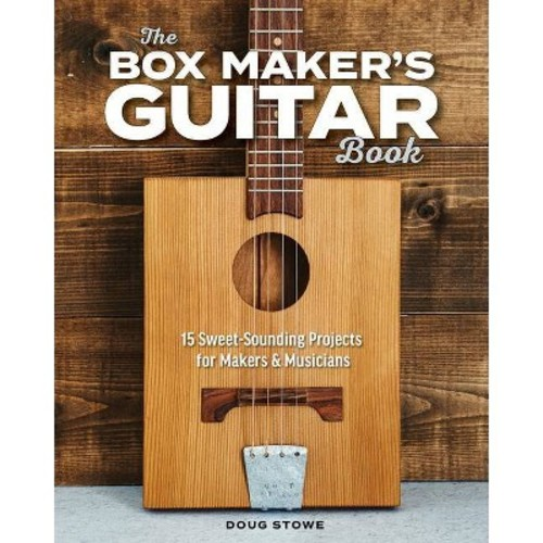 Box Maker's Guitar Book : Sweet-Sounding Design & Build Projects for Makers & Musicians (Paperback)