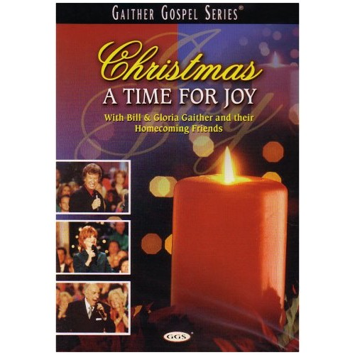 Bill and Gloria Gaither and Their Homecoming Friends: Christmas a Time for Joy