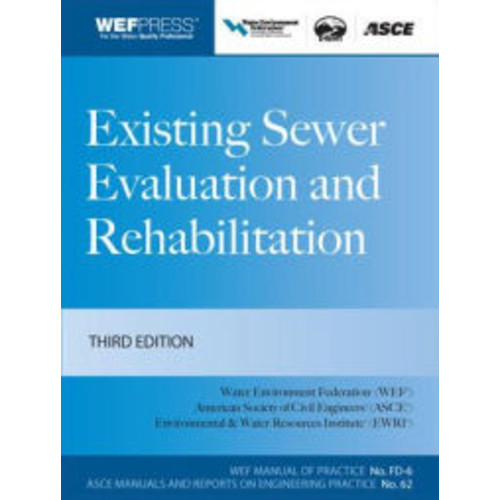 Existing Sewer Evaluation and Rehabilitation MOP FD- 6 / Edition 3