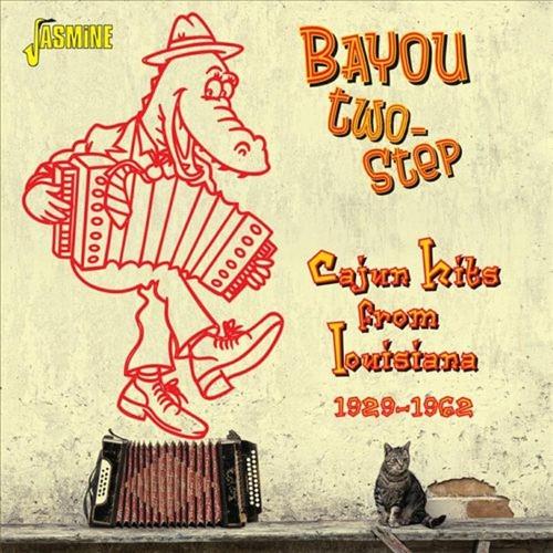 Bayou Two-Step: Cajun Hits From Louisiana 1929-1962 [CD]
